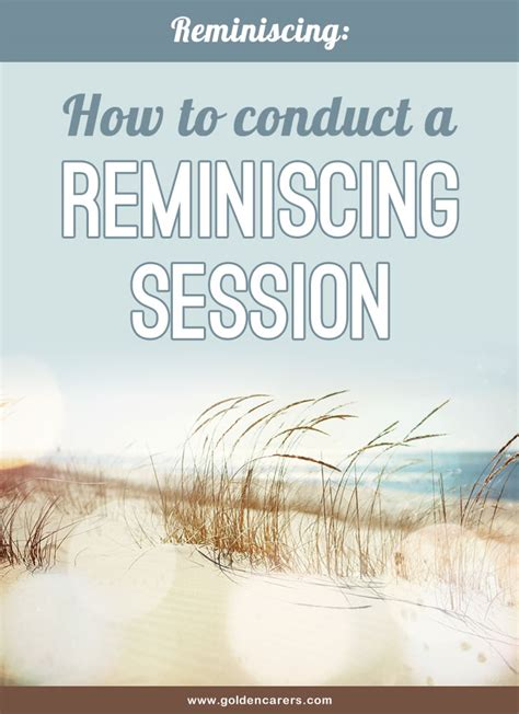 conduct  reminiscing session