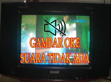 tehnisikecil penyebab suara tv hilang dan cara mengatasinya tehnisikecil