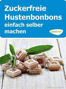 Gesunde Süßigkeiten Selber Machen : zuckerfreie hustenbonbons einfach selber machen selbermachen diy sweets food und candy ~ Frokenaadalensverden.com Haus und Dekorationen