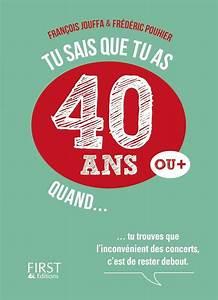 Cadeau Homme 40 Ans : tu sais que tu as 40 ans quand first ~ Teatrodelosmanantiales.com Idées de Décoration
