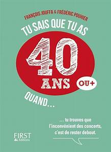Idée Cadeau Femme 40 Ans : tu sais que tu as 40 ans quand first ~ Teatrodelosmanantiales.com Idées de Décoration