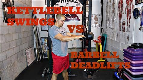 barbell kettlebell vs swings deadlifts