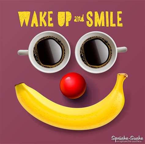 Guten Morgen  Wake Up And Smile Sprüchesuche
