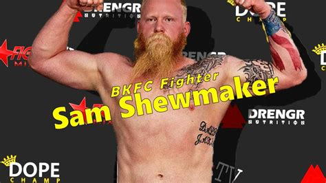 Bare knuckle fighting championship, (bkfc) presents bkfc 19 headlined by the rematch: BKFC Fighter Sam Shewmaker Interview - Fight Mixer