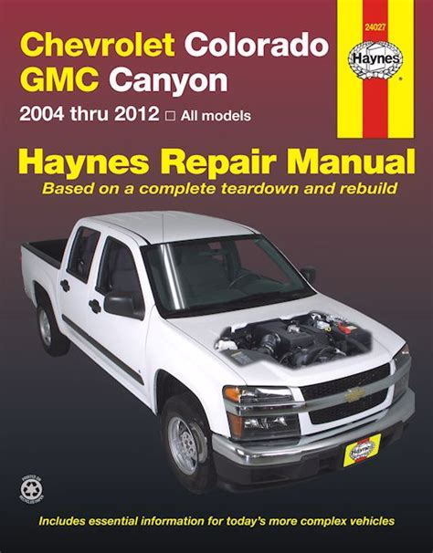 car engine manuals 2004 chevrolet astro user handbook chevrolet colorado gmc canyon repair manual 2004 2012 haynes