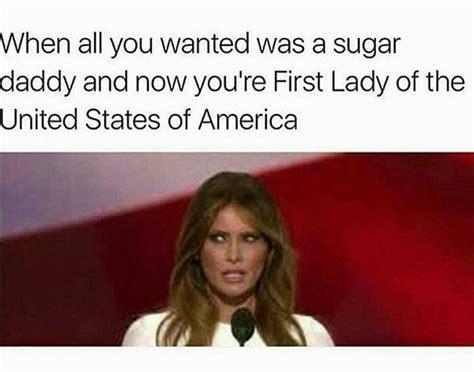 Melania Trump Memes - funny melania trump sugardaddy meme memes humor and stuffing