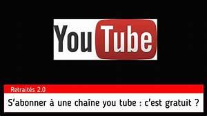 S U0026 39 Abonner  U00e0 Une Cha U00eene You Tube C U0026 39 Est Gratuit