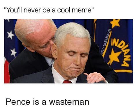 Pence Memes - 25 best memes about wasteman wasteman memes