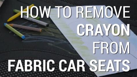 Remove Crayon From Upholstery how to remove crayon marks from fabric car seats car