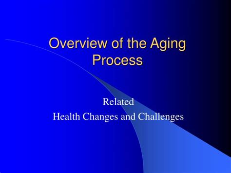 Ppt  Overview Of The Aging Process Powerpoint Presentation Id171758