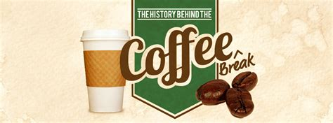 [infographic] The History Behind The Coffee Break San Francisco Bay Coffee Kona Turkish Pot In Pakistan Which Is Strongest Restaurant Siphon Llc Stovetop Beans Promo Code