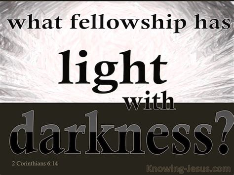 what does light to do with darkness 2 corinthians 6 14 do not be bound together with