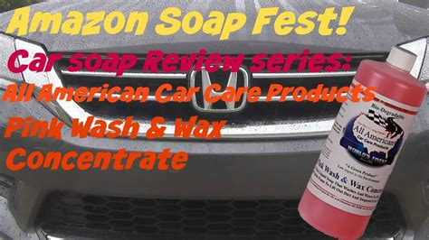 Amazon Soap Fest Review Of All American Car Care Products