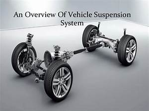 An Overview Of Vehicle Suspension System