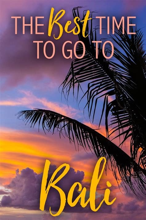 The Best Time To Go To Bali • The Blonde Abroad