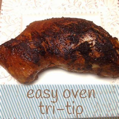 tri tip in the oven tri tip ovens and tips on pinterest