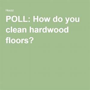 pinterest o the worlds catalog of ideas With what do you clean hardwood floors with