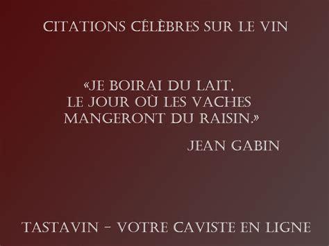 jean gabin vin citations sur le vin tastavin vente de vin en ligne
