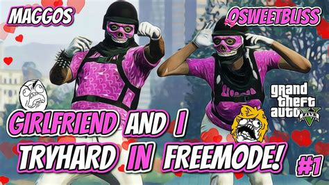 Girlfriend And I Tryhard In Freemode 1 Gta 5 Commentarymust Watch Youtube