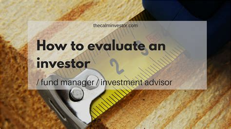 how to evaluate an investor the calm investor