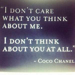 I don't care what you think of me.. | quotes . | Pinterest