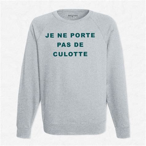 sweat gris je ne porte pas de culotte mayooo t shirts et sweats cool pour gens cool