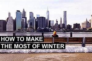 7 Ways to Make the Most of Winter