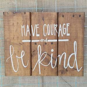 360 best diy signs images on pinterest words diy wooden for Kitchen cabinets lowes with have courage and be kind wall art
