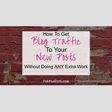 How To Get More Traffic With Your Blog Without Any Extra Work