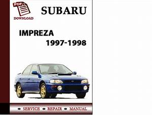 Subaru Impreza 1997 1998 Workshop Service Repair Manual Pdf Downloa