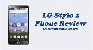 Tracfone Lg Stylo 2 Lte L81al Review  Specs And Feature