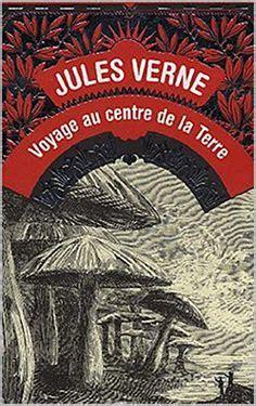 Résumé Complet Voyage Au Centre De La Terre by L 238 Le Myst 233 Rieuse Complet Et Annot 233 Jules Verne T 5