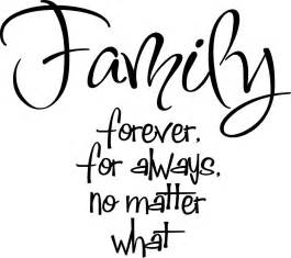 quote family forever for always no matter what by vinylforall