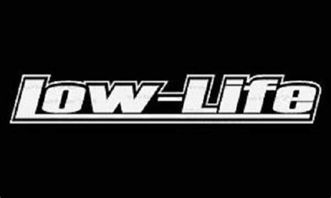 Low Life Sticker Decal Stance Nation Import Tuner Vinyl. Atelectasis Cxr Signs. Horseshoe Decals. Lock Signs. Illuminary Murals. Macbook Pro Decals. Frozen Logo. Kid Event Banners. Logos Signs