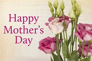 Happy Mothers Day 2018 Images, Wallpapers, Pictures ...
