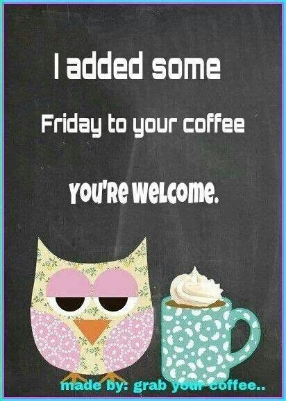 Meme friday tgif good morning coffee good happy dance terrible facebook com via day get happy. Coffee on Friday usual DOES taste better! | Friday coffee, Its friday quotes, Coffee quotes