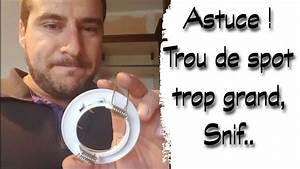Cloche De Protection Pour Spot Encastrable : trou de spot trop grand astuce ljvs youtube ~ Dailycaller-alerts.com Idées de Décoration