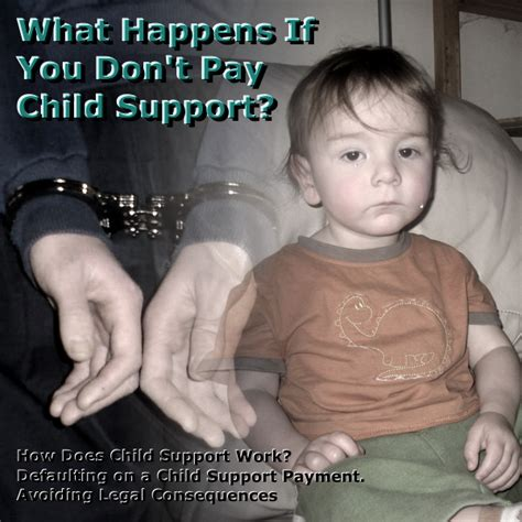 back child support what happens if you don t pay child support