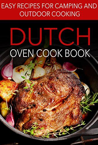 easy things to cook when cing top 28 easy outdoor cooking recipes 17 best images about outdoor dutch oven cookbooks on