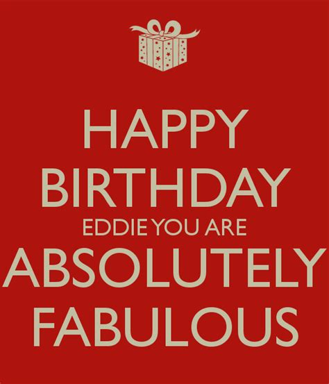 Happy Birthday Eddie Images Happy Birthday Eddie You Are Absolutely Fabulous Poster