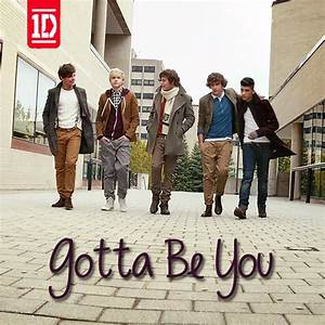 ONE DIRECTION - Gotta Be You by MontanaLyCora on DeviantArt