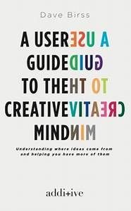 A User Guide To The Creative Mind  Dave Birss