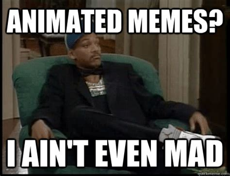 Animated Memes - animated memes i aint even mad will smith on apple