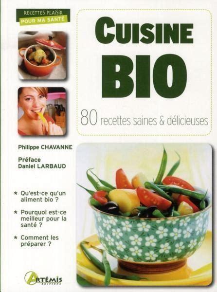 livre cuisine bio livre cuisine bio 80 recettes saines et délicieuses