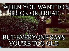 When You Want To Trick Or Treat Michael Myers meme on