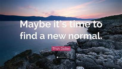Normal Maybe Doller Trish Quotes Quote Inspirational