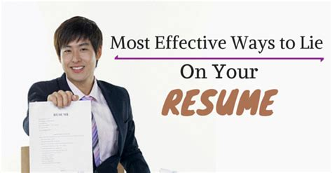 How To Lie On A Resume And Not Get by Ways To Lie On Resume
