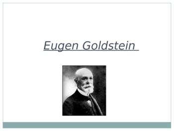 Goldstein Proton by Eugen Goldstein By Ppthub Teachers Pay Teachers