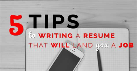 5 Tips To Write A Resume by 5 Tips To Writing A Resume That Will Land You A