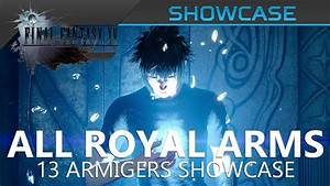 Final Fantasy XV All 13 Royal Arms Armigers Showcase